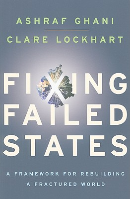 Fixing Failed States By Ghani, Ashraf/ Lockhart, Clare