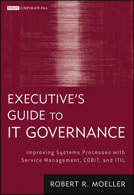 Executive's Guide to It Governance By Moeller, Robert R.